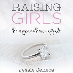 Raising Girls, Diaper to Diamond