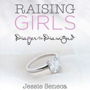 Raising Girls - Diaper to Diamond